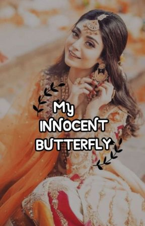 MY INNOCENT BUTTERFLY✔️ by alonedreamer1999