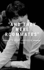and they were roommates | j.jk by sftjooni