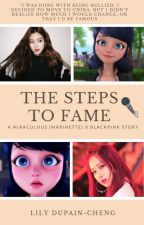The Steps To Fame - Book 1 by LilyDupainCheng