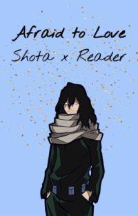 Afraid to love - Shota x Reader cover
