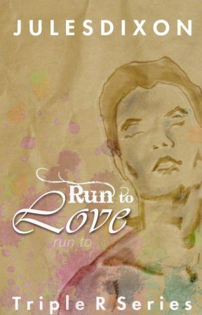 Run to Love: Triple R Series #1 by JulesDixon