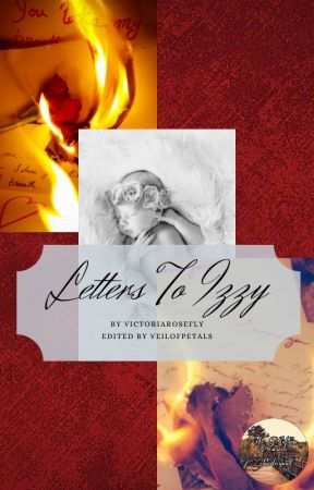 Letters To Izzy by Victoriarosefly