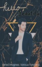 hello beautiful • varied imagines by marisxdev