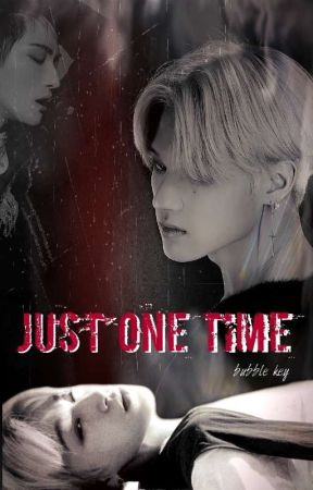 Just One Time by Bubble_Key_