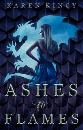 Ashes to Flames by KarenKincyAuthor