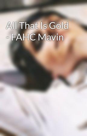 All That Is Gold - FAHC Mavin by Slendermoon