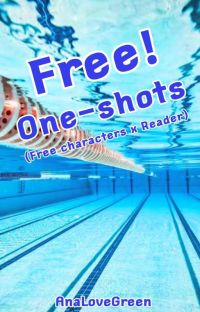 Free! One-Shots (Free x reader) {COMPLETE} cover