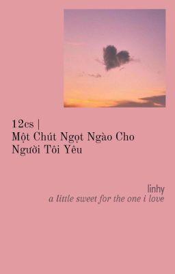 12cs| Một Chút Ngọt Ngào Cho Người Tôi Yêu