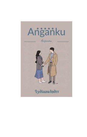 Anganku Anganmu by Lydiaawlndrr