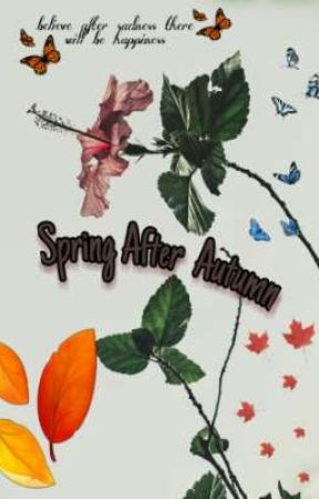 Spring After Autumn  by oceanrosea_