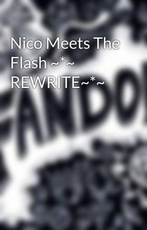 Nico Meets The Flash ~*~ REWRITE~*~ by MultiFandom_Trash23