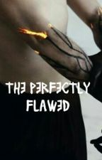 The Perfectly Flawed by KendraBernot