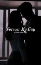 Forever My Guy...ON HOLD by flawed_angel11