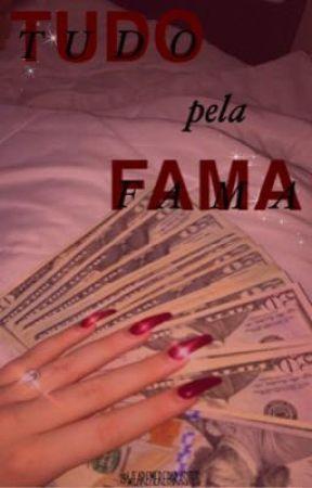 Tudo Pela Fama  by wearemereparasites