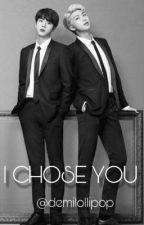 I CHOSE YOU/ NAMJIN by demilollipop