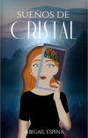 Sueños de cristal #1 ✔️ cover