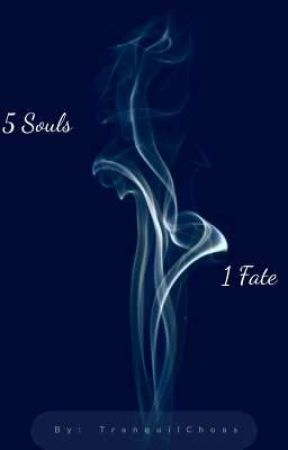 5 Souls, 1 Fate by TranquilChoas