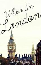 When in London (One Direction Fan Fiction) by SkylarJay