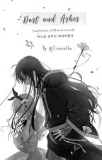 Dust and Ashes ( Fan Fiction of Who Made Me A Princess) by Evaniatha
