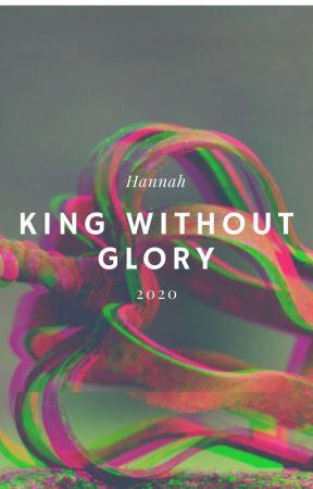 King Without Glory by mistysilverknight