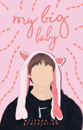 My Big Baby by Gracejulien