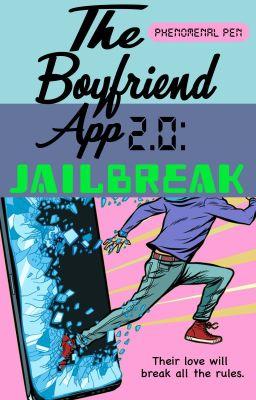 The Boyfriend App 2.0: Jailbreak