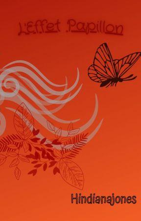 L'Effet Papillon by hindianajones