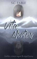 Vita, Mortem by SushiCatSeries