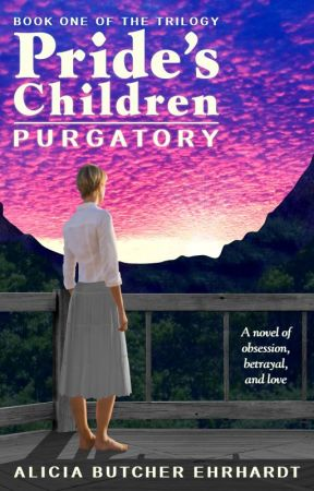 PRIDE'S CHILDREN - a novel of obsession, betrayal, and love. Book 1 by ABEhrhardt