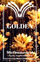 Golden (rewrite) by microwaveness
