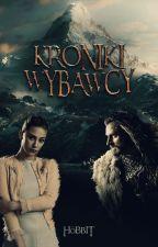 Kroniki Wybawcy / Hobbit ✔️⏩ by Dayan_Quinn