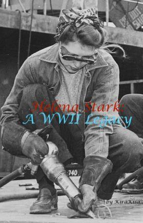 Helena Stark: A WWII Legacy by KiraKisa