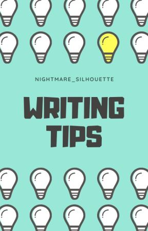 Writing Tips 101 by IAmMortuary