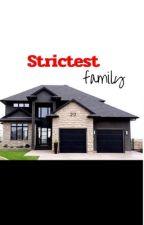 Strictest Family by daisyyyy13