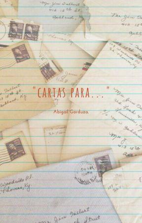 """""""Cartas para..."""" by abicash"""