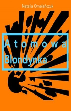Atomowa blondynka by shewolf_diary