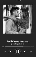 I will always love you by allforguibriela
