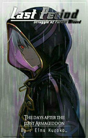 Last Period : Struggle Of Future Wizard by Kuroko-sensei_
