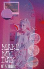 Make My Day (Nct 24th Member)  by MarkissOii