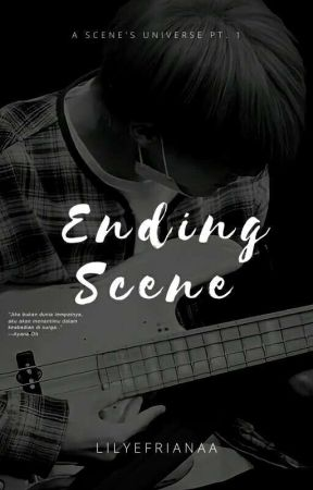Ending Scene ✔️- [COMPLETED] by lilyefrianaa