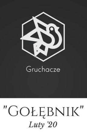 """""""Gołębnik"""" - Luty '20 by _GruchaczeWatt"""
