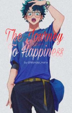 The Journey To Happiness by Wondering_Around