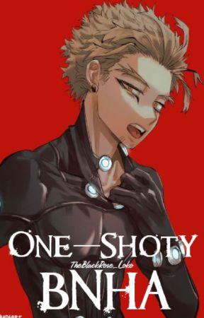 One-Shoty | BNHA | by TheBlackRose_Loko