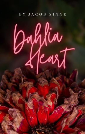 Dahlia Heart   ✎ by minimxmist