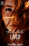 The Girl Who Lived - LIVRO I - Harry Potter Fanfiction cover