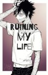 Ruining My Life(Omega Verse)(On Hold) cover