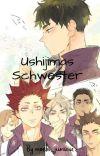 Ushijimas Schwester // HAIKYUU FF //  cover
