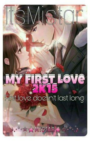 My First Love                                              ②ⓚ①⑤ by ItsMistar