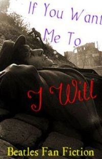 If You Want Me Too, I Will (Beatle Fan Fiction) cover