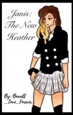 Janis: The New Heather(Heathers x Mean Girls) by Barrett_Love_Forever